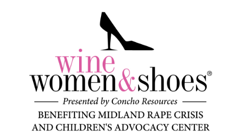 Wine Women & Shoes Presented by Concho Resources Benefiting Midland Rape Crisis and Children's Advocacy Center